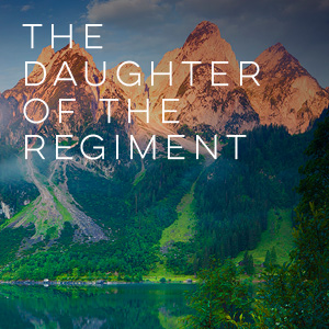 The Daughter of the Regiment