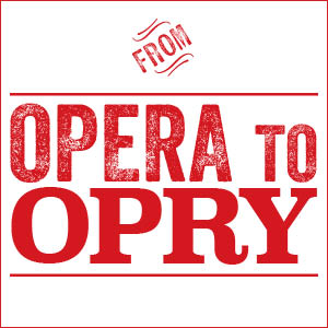 From Opera to Opry