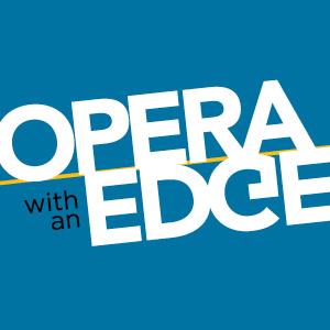 Opera With An Edge